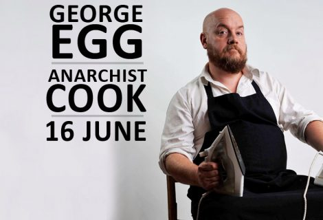 George Egg – Anarchist Cook