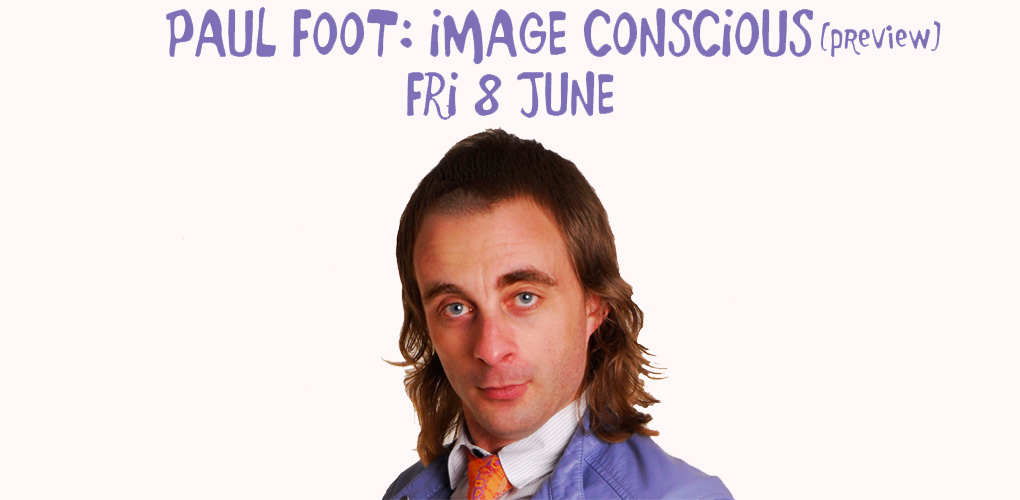 PAUL FOOT: IMAGE CONSCIOUS (Preview)