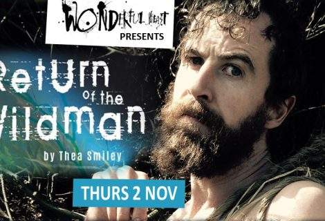 Wonderful Beast presents Return of The Wildman